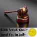 Can CERB fraud land you in jail?