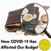 How COVID-19 Has Affected Our Budget