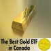 Best Gold Bullion ETFs Featured Image